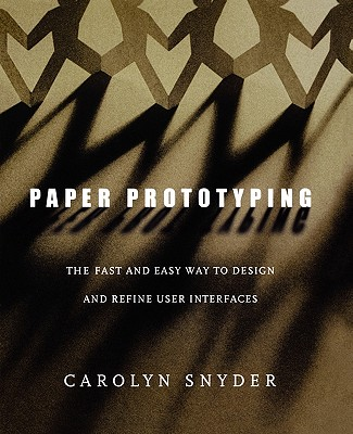 Paper Prototyping By Snyder, Carolyn